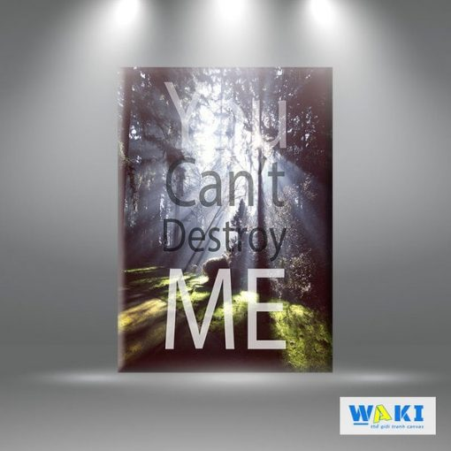 """Tranh treo tường """"You can't destroy me W225"""