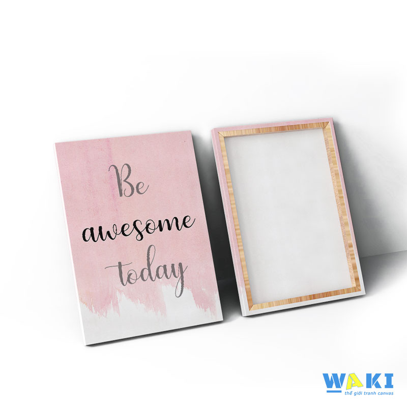 """Tranh tạo động lực """"Be awesome today"""" - W088"""